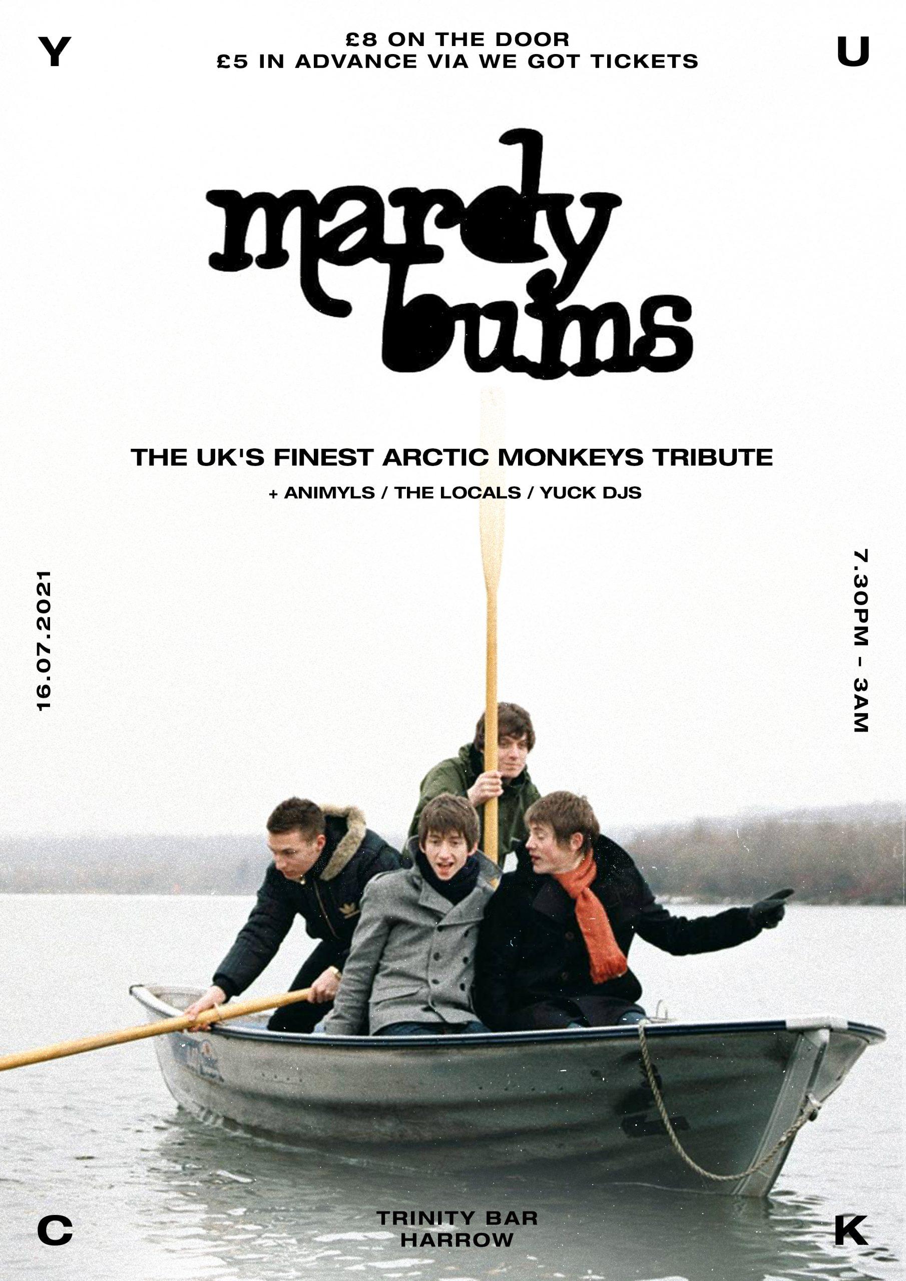 Mardy Bums (Arctic Monkeys Tribute) + Animyls + The Locals + Yuck DJs